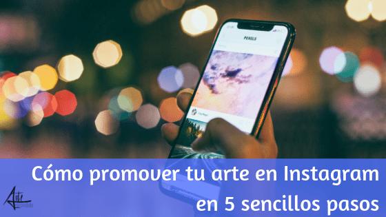 como promover tu arte en instagram